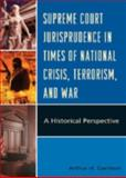 Supreme Court Jurisprudence in Times of National Crisis, Terrorism, and War 9780739151020