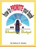 How to Promote Your Book on a Shoestring Budget 9781888061024