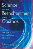 Science and the Reenchantment of the Cosmos 9781594771026