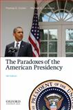 The Paradoxes of the American Presidency 4th Edition