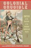Colonial Crucible 1st Edition
