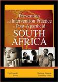 Prevention and Intervention Practice in Post-Apartheid South Africa 9780789021045