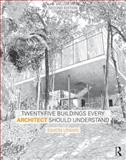 Twenty-Five Buildings Every Architect Should Understand 2nd Edition