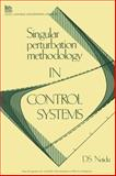 Singular Perturbation Methodology in Control Systems 9780863411076