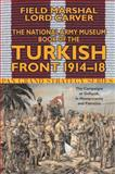 The National Army Museum Book of the Turkish Front, 1914-18 9780330491082