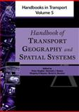 Handbook of Transport Geography and Spatial Systems 9780080441085