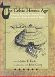 The Celtic Heroic Age 9781891271090