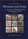 Humour and Folly in Secular and Profane Prints 9781872501093