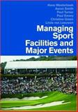 Managing Sport Facilities and Major Events 9780415401098
