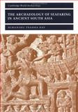 The Archaeology of Seafaring in Ancient South Asia 9780521011099