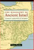 The Biography of Ancient Israel 9780520211100