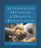 Alternative Methods of Dispute Resolution 1st Edition