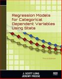 Regression Models for Categorical Dependent Variables Using Stata, Third Edition 3rd Edition