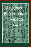 Religious and Philosophical Aspects of the Laozi 9780791441121