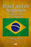 Brazil and its Neighbors 9781617611131