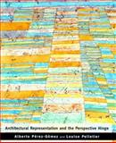 Architectural Representation and the Perspective Hinge 9780262661133
