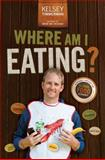 Where Am I Eating an Adventure Through the Global Food Economy 1st Edition