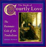 The Book of Courtly Love 9780062511157