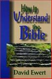 How to Understand the Bible 9780836191158