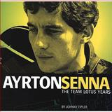 Ayrton Senna - The Team Lotus Years 9781902351162