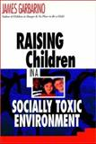 Raising Children in a Socially Toxic Environment 9780787901165