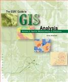 The ESRI Guide to GIS Analysis 1st Edition