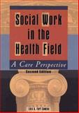 Social Work in the Health Field 9780789021182