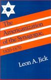 The Americanization of the Synagogue, 1820-1870 9780874511192