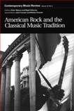 American Rock and the Classical Music Tradition 9789057551192