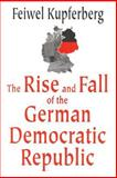 The Rise and Fall of the German Democratic Republic 9780765801197