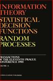 Information Theory, Statistical Decision Functions, Random Processes, Vols. A and B 9780792311201
