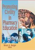 Promoting Civility in Pharmacy Education 9780789021205