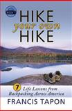 Hike Your Own Hike 1st Edition