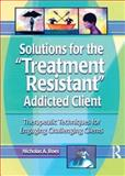 """Solutions for the """"Treatment Resistant"""" Addicted Client 9780789011213"""