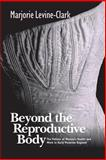 Beyond the Reproductive Body 9780814251225