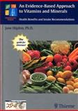 An Evidence-Based Approach to Vitamins and Minerals 9781588901248