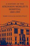 A History of the Atkinson Morley's Hospital, 1869-1995 9780485121254