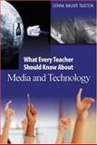 What Every Teacher Should Know about Media and Technology 1st Edition