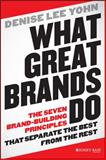 What Great Brands Do 1st Edition