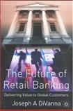 The Future of Retail Banking 9781403911261