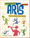 Integrating the Arts Across the Elementary School Curriculum 2nd Edition