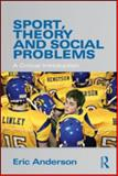 Sport, Theory and Social Problems 9780415571265