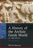 A History of the Archaic Greek World, Ca. 1200-479 BCE 2nd Edition