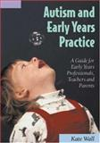 Autism and Early Years Practice 9781412901284