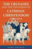 The Crusades and the Expansion of Catholic Christendom, 1000-1714 9780415371285