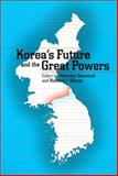 Korea's Future and the Great Powers 9780295981291