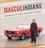 Masculindians 1st Edition