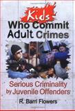 Kids Who Commit Adult Crimes 9780789011299