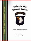 Index to the General Orders of the 101st Airborne Division, in World War II 9781932891300