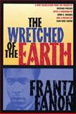 The Wretched of the Earth 9780802141323